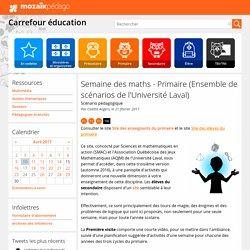 Semaine des maths - Primaire (Ensemble de scénarios de l'Université Laval)