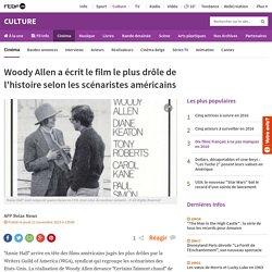 Woody Allen a écrit le film le plus drôle de l'histoire selon les scénaristes américains