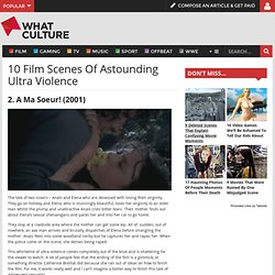 10 Film Scenes Of Astounding Ultra Violence - Page 9 of 10