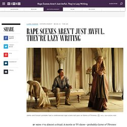 Rape Scenes Aren't Just Awful. They're Lazy Writing