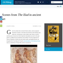 Scenes from Homer's 'The Iliad' in ancient art