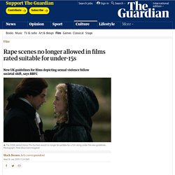 Rape scenes no longer allowed in films rated suitable for under-15s