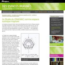 Le Studio du CNA/NAC comme espace scénique inspirant