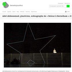 "Adel Abdessemed, plasticien, scénographe de ""Retour à Berratham"" d'Angelin Preljocaj"