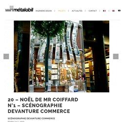 NOËL DE MR COIFFARD N°1 - scénographie devanture commerce avec Block / METALOBIL, ingénierie design (44)
