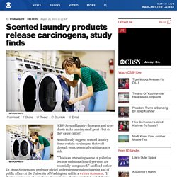 Scented laundry products release carcinogens, study finds