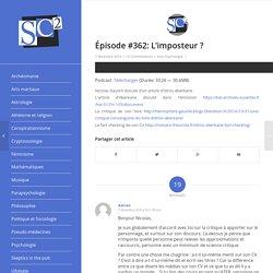 Épisode #362: L'imposteur ? – SCEPTICISME SCIENTIFIQUE