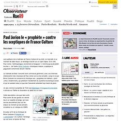 Paul Jorion le «prophète» contre les sceptiques de France Culture