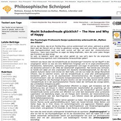 Macht Schadenfreude glücklich? - The How and Why of Happy - Philosophische Schnipsel