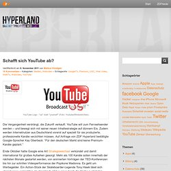 Schafft sich YouTube ab?