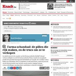 Farma-schandaal: de pillen die rijk maken, en de trucs om ze te verkopen