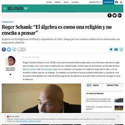 """Roger Schank: """"El álgebra es como una religión y no enseña a pensar"""""""