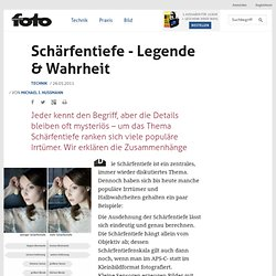 Schärfentiefe - Legende & Wahrheit