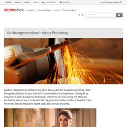 Schärfungstechniken in Adobe Photoshop - Shutterstock Blog Deutsch