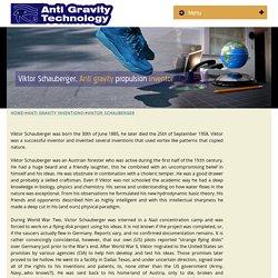 Viktor Schauberger, Anti gravity propulsion inventor