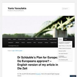 Dr Schäuble's Plan for Europe: Do Europeans approve? – English version of my article in Die Zeit