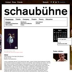 Schaubühne – Programme–Schedule–Idioten