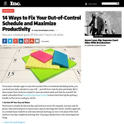 14 Ways to Fix Your Out-of-Control Schedule and Maximize Productivity