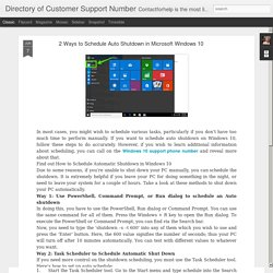 Directory of Customer Support Number: 2 Ways to Schedule Auto Shutdown in Microsoft Windows 10