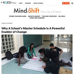 Why A School's Master Schedule Is A Powerful Enabler of Change
