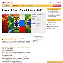 Power of Youth Global Summit 2013 Tickets & Schedule, 26 October 2013 at New Delhi, Zorba The Buddha, 7, Tropical Drive, Near Ghitorni Metro Station. : New Delhi