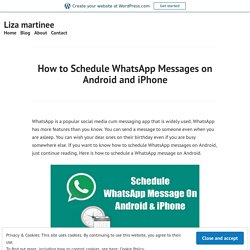 How to Schedule WhatsApp Messages on Android and iPhone – Liza martinee