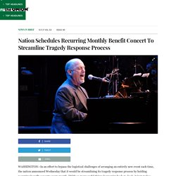 Nation Schedules Recurring Monthly Benefit Concert To Streamline Tragedy Response Process
