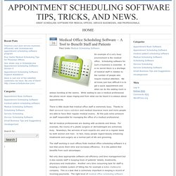 Medical Office Scheduling Software – A Tool to Benefit Staff and Patients