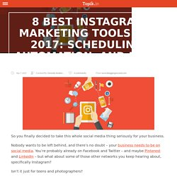 8 Best Instagram Marketing Tools For 2017: Scheduling, Automation, And More