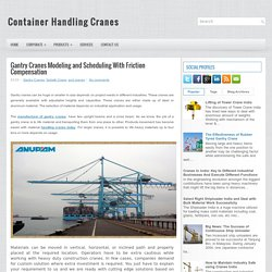 Gantry Cranes Modeling and Scheduling With Friction Compensation ~ Container Handling Cranes