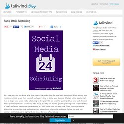 Social Media Scheduling | Tailwind Blog: Pinterest Analytics and Marketing Tips, Pinterest News - Tailwindapp