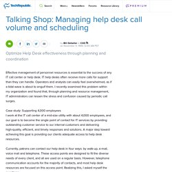 Talking Shop: Managing help desk call volume and scheduling
