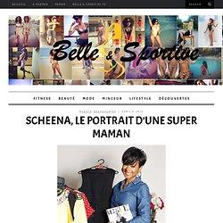 Scheena, le portrait d'une super maman - Belle & Sportive