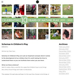 Schemas in Children's Play - N a t u r e P l a y