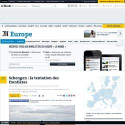 Schengen : la tentation des frontières