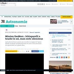 Mission ExoMars: Schiaparelli a touché le sol, mais reste silencieux