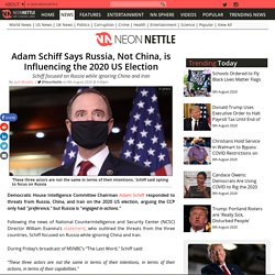 Adam Schiff Says Russia, Not China, is Influencing the 2020 US Election