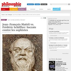 Dialogues, Frédéric Schiffter, Jean-François Mattéi, Socrate, Calliclès, Sophistes