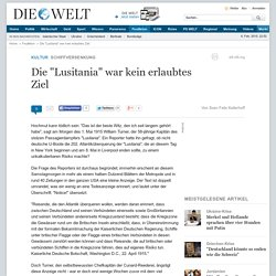 """Schiffversenkung: Die """"Lusitania"""" war kein erlaubtes Ziel"""