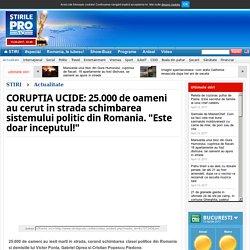 """CORUPTIA UCIDE: 25.000 de oameni au cerut in strada schimbarea sistemului politic din Romania. """"Este doar inceputul!"""""""