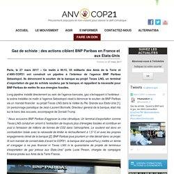 Gaz de schiste : des actions ciblent BNP Paribas en France et aux Etats-Unis