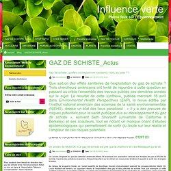 Gaz de schiste_Actus - Influence verte