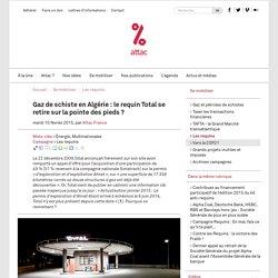 Gaz de schiste en Algérie : le requin Total se retire sur la pointe des pieds
