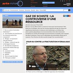 Gaz de schiste : la controverse d'une ressource