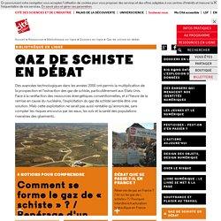 Gaz de schiste en débat - Dossiers en ligne