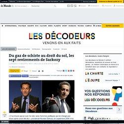 Du gaz de schiste au droit du sol, les sept revirements de Sarkozy