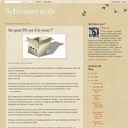Schizonormale: De quoi PN est-il le nom ?