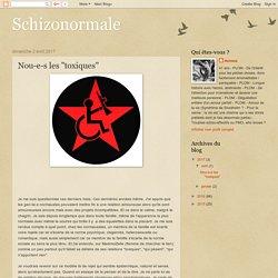 """Schizonormale: Nou-e-s les """"toxiques"""""""