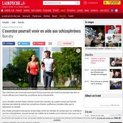 L'exercice pourrait venir en aide aux schizophrènes - 07/04/2016 - ladepeche.fr