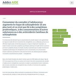 Consommer du cannabis à l'adolescence augmente le risque de schizophrénie 15 ans plus tard, et ce n'est pas lié à des symptômes prodromiques, à des consommations d'autres substances ou à des antécédents familiaux de schizophrénie